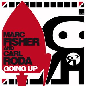 FISHER, Marc/CARL RODA - Goin Up