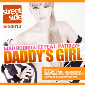 MAD RODRIGUEZ feat PATRIZZE - Daddy's Girl