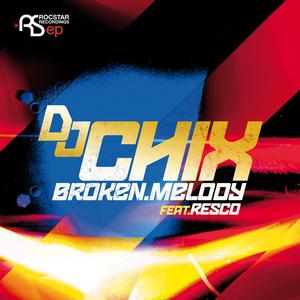 DJ CHIX feat RESCO - Broken Melody EP