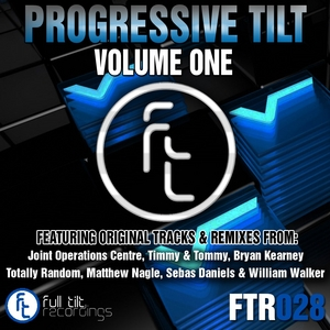 TIMMY & TOMMY/BRYAN KEARNEY/SYAT NAES/TOTALLY RANDOM/SEBAS DANIELS/WILLIAM WALKER/MATTHEW NAGLE - Progressive Tilt Vol 1