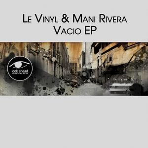 LE VINYL/MANI RIVERA - Vacio EP