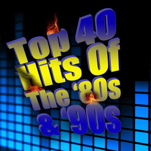 VARIOUS - Top 40 Hits Of The '80s & '90s (re-recorded/remastered versions)