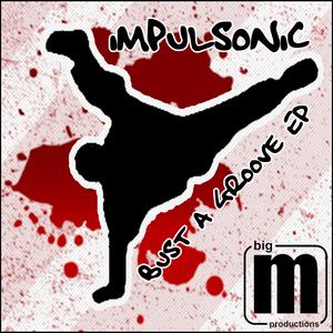 IMPULSONIC - Bust A Groove EP