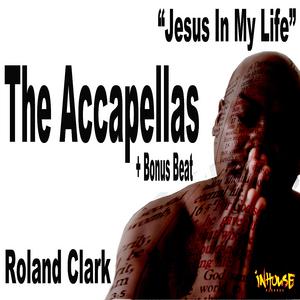 CLARK, Roland - Jesus In My Life (The accapellas & Bonus Beat)