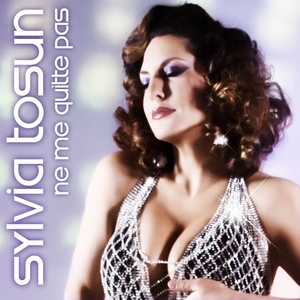 TOSUN, Sylvia - Ne Me Quitte Pas
