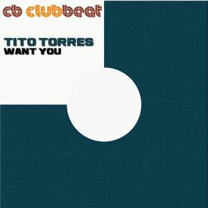 TORRES, Tito - Want You