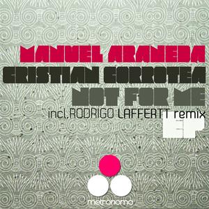 ARANEDA, Manuel/CRISTIAN CORROTEA - Not For Me EP