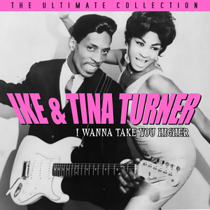 IKE & TINA TURNER - I Wanna Take You Higher