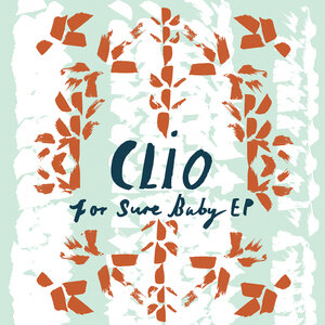 CLIO - For Sure Baby EP