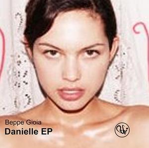 GIOIA, Beppe - Danielle EP