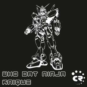 KNIQUE - Who Dat Ninja
