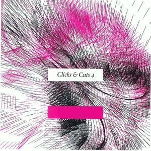VARIOUS - Clicks & Cuts 4