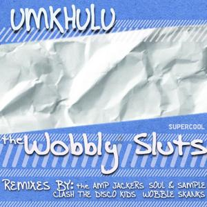 WOBBLY SLUTS - Umkhulu EP