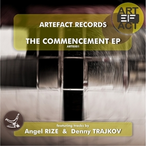 ANGEL RIZE/DENNY TRAJKOV - The Commencement EP