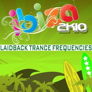 VARIOUS - Ibiza 2K10 Laidback Trance Frequencies