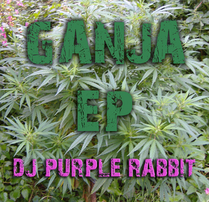 DJ PURPLE RABBIT - Ganja EP
