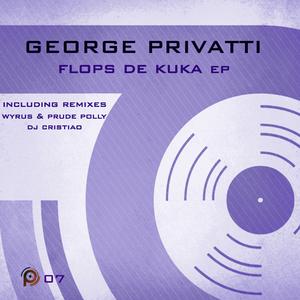 PRIVATTI, George - Flops De Kuka EP