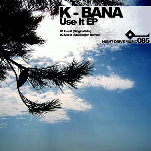 K BANA - Use It EP