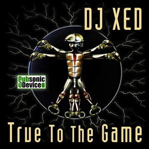 DJ XED - True To The Game