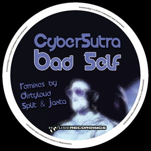 CYBERSUTRA - Bad Self (remixes)