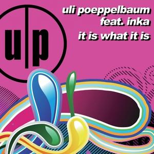 POEPPELBAUM, Uli feat INKA - It Is What It Is
