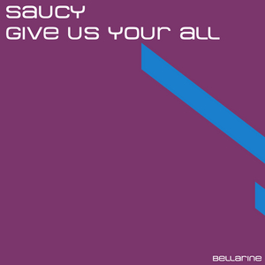 SAUCY - Give Us Your All
