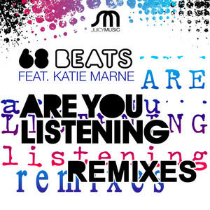 68 BEATS feat KATIE MARNE - Are You Listening (remixes)