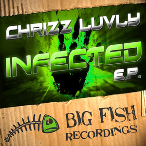 CHRIZZ LUVLY - Infected EP
