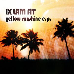 IX LAM AT - Yellow Sunshine EP