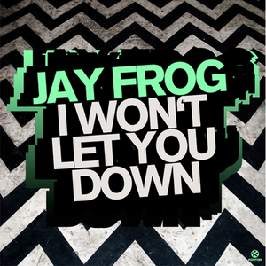 FROG, Jay - I Won't Let You Down