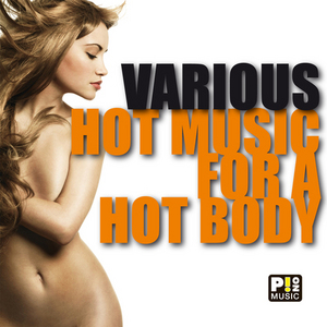 VARIOUS - Hot Music For A Hot Body