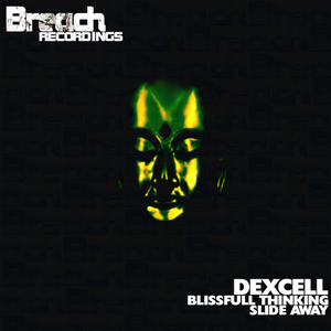 DEXCELL - Blissfull Thinking & Slide Away