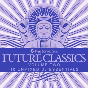 VARIOUS - Fraction Records: Future Classics Volume Two
