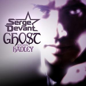 SERGE DEVANT feat HADLEY - Ghost