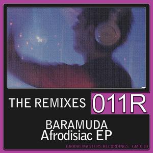 BARAMUDA - Afrodisiac (The remixes)