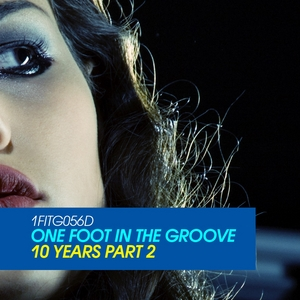 ONE FOOT IN THE GROOVE - 10 Years Part 2