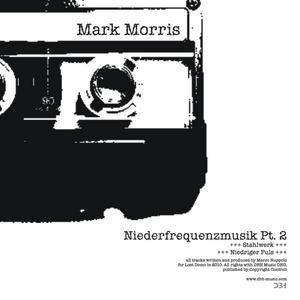 MORRIS, Mark - Niederfrequenzmusik Pt 2