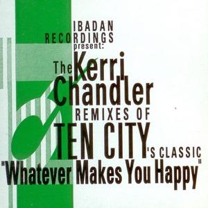TEN CITY - Whatever Makes You Happy