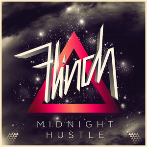 FLINCH - Midnight Hustle