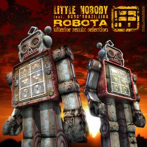 LITTLE NOBODY feat ROBO BRAZILEIRA - Robota (Ulterior remix selection)