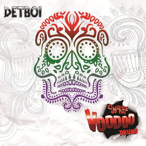 DETBOI - Curse Of The Voodoo Drums