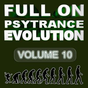 VARIOUS - Full On Psytrance Evolution V10