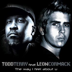 TERRY, Todd feat LEON CORMACK - The Way I Feel About U