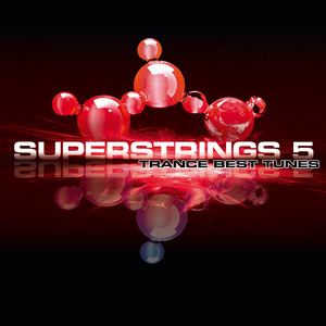 VARIOUS - Superstrings 5: Trance Best Tunes