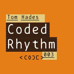 HADES, Tom - Coded Rhythm