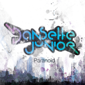 DANSETTE JUNIOR - Paranoid