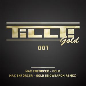 MAX ENFORCER - TILLT Gold 001