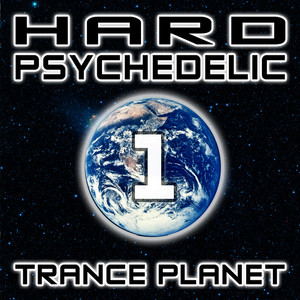 VARIOUS - Hard Psychedelic Trance Planet Vol 1