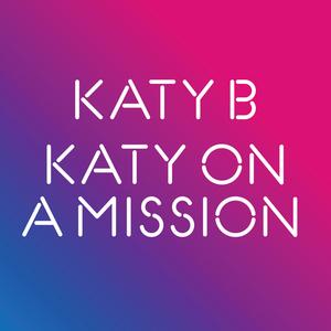 KATY B - Katy On A Mission