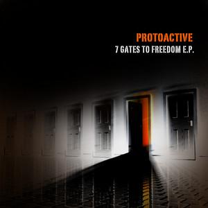 PROTOACTIVE - 7 Gates To Freedom EP